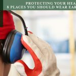 Protecting Your Hearing: 8 Places You Should Wear Ear Protection